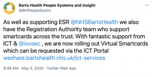 """Tweet saying """"As well as supporting ESR @NHSBartsHealth we also have the Registration Authority team who support smartcards across the trust. With fantastic support from ICT & @isosec , we are now rolling out Virtual Smartcards which can be requested via the ICT Portal https://weshare.bartshealth.nhs.uk/ict-services"""""""